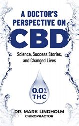 A Doctor's Perspective on CBD Oil: Science, Success Stories, and Changed Lives