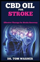 CBD OIL FOR STROKE: Effective Therapy  for Stroke Recovery