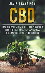 CBD: The Hemp Oil Bible, Heal Yourself from Inflammation, Anxiety, Insomnia, and Depression