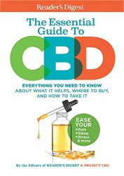 Reader's Digest The Essential Guide to CBD: What it helps, where to buy it and how to take it
